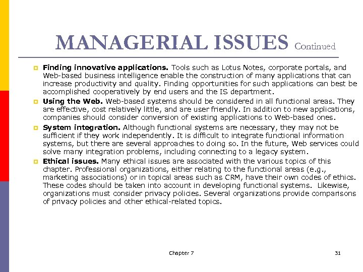 MANAGERIAL ISSUES Continued p p Finding innovative applications. Tools such as Lotus Notes, corporate