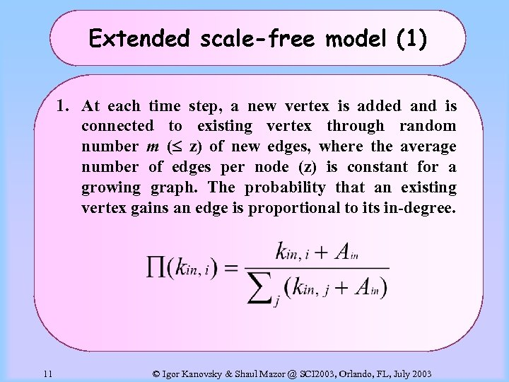 Extended scale-free model (1) 1. At each time step, a new vertex is added