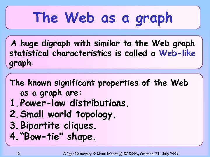 The Web as a graph A huge digraph with similar to the Web graph