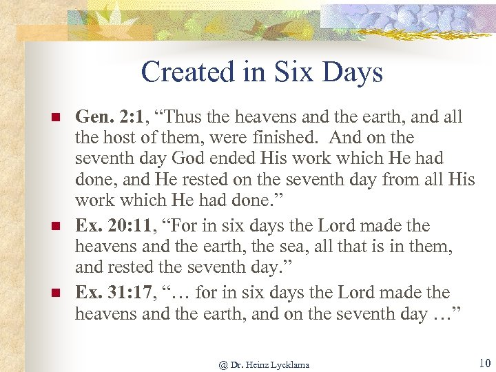 "Created in Six Days n n n Gen. 2: 1, ""Thus the heavens and"
