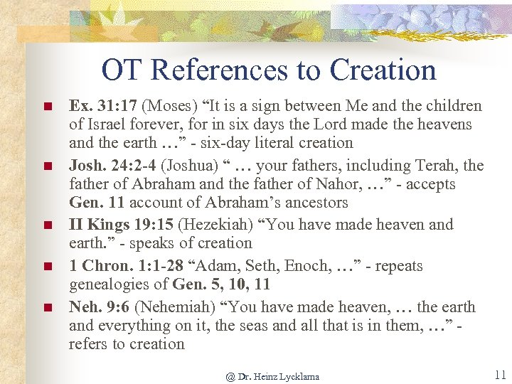 """OT References to Creation n n Ex. 31: 17 (Moses) """"It is a sign"""