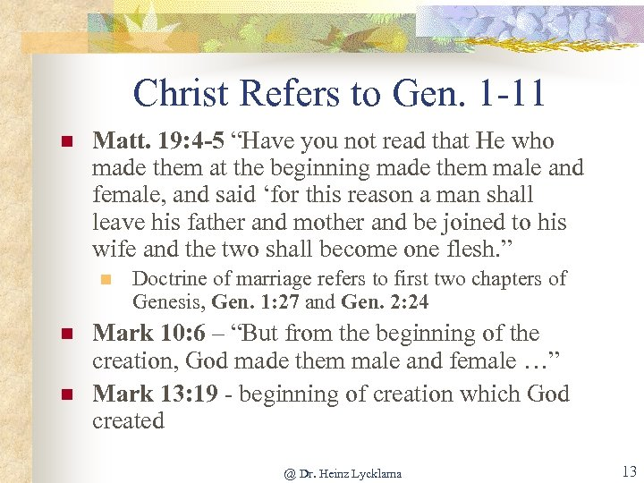 """Christ Refers to Gen. 1 -11 n Matt. 19: 4 -5 """"Have you not"""