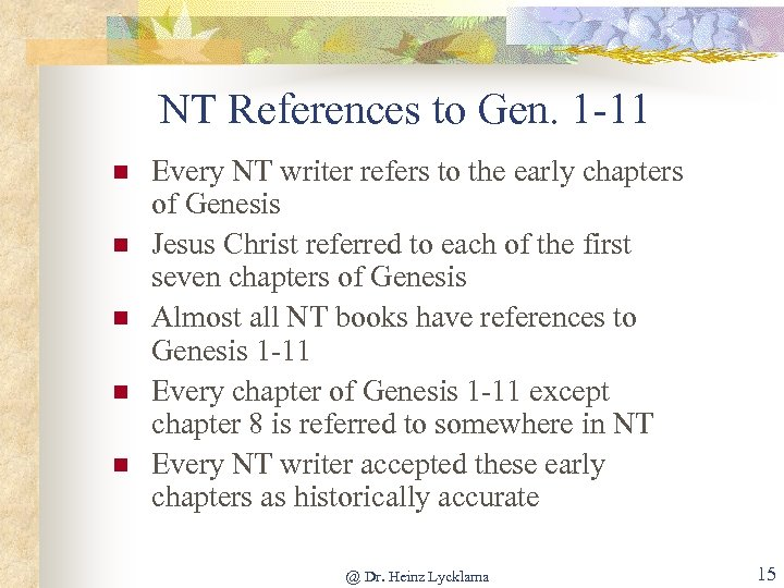NT References to Gen. 1 -11 n n n Every NT writer refers to