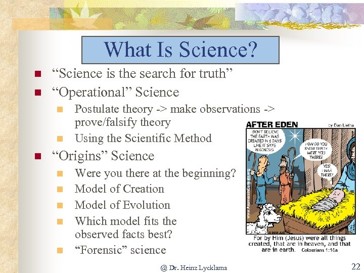 """What Is Science? n n """"Science is the search for truth"""" """"Operational"""" Science n"""