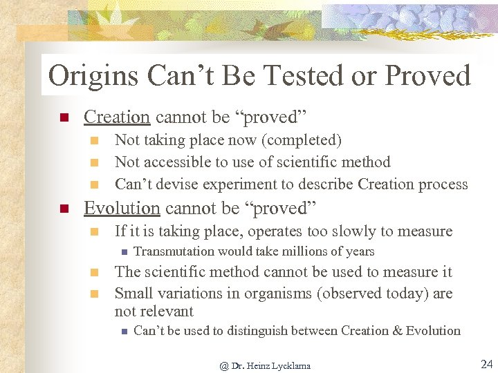 """Origins Can't Be Tested or Proved n Creation cannot be """"proved"""" n n Not"""