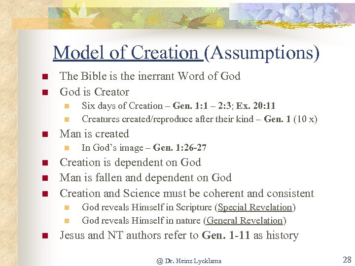 Model of Creation (Assumptions) n n The Bible is the inerrant Word of God