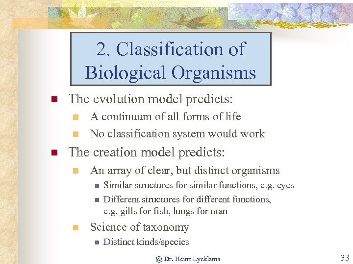 2. Classification of Biological Organisms n The evolution model predicts: n n n A