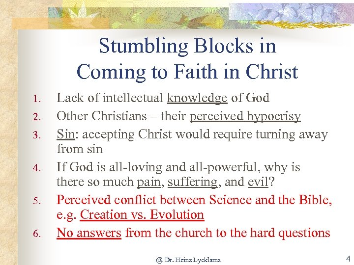 Stumbling Blocks in Coming to Faith in Christ 1. 2. 3. 4. 5. 6.