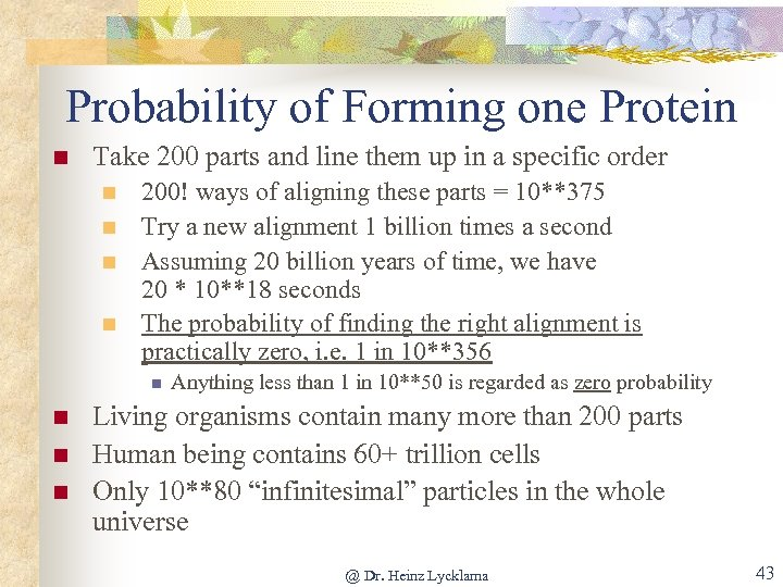 Probability of Forming one Protein n Take 200 parts and line them up in