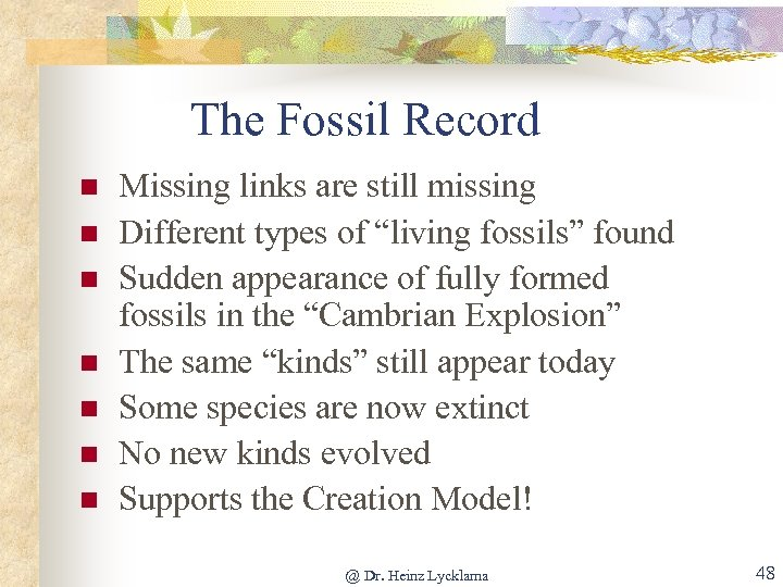 The Fossil Record n n n n Missing links are still missing Different types