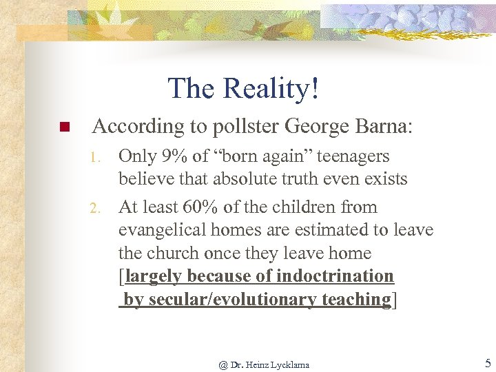 """The Reality! n According to pollster George Barna: 1. 2. Only 9% of """"born"""