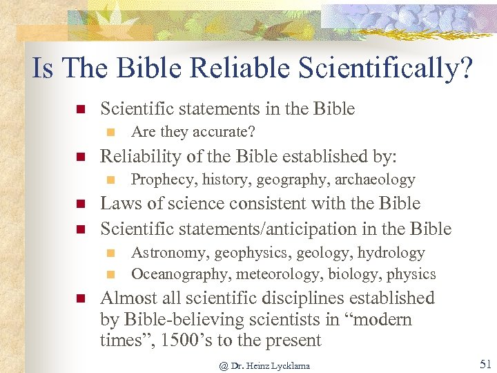 Is The Bible Reliable Scientifically? n Scientific statements in the Bible n n Reliability
