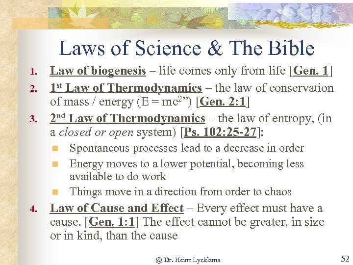 Laws of Science & The Bible 1. 2. 3. Law of biogenesis – life