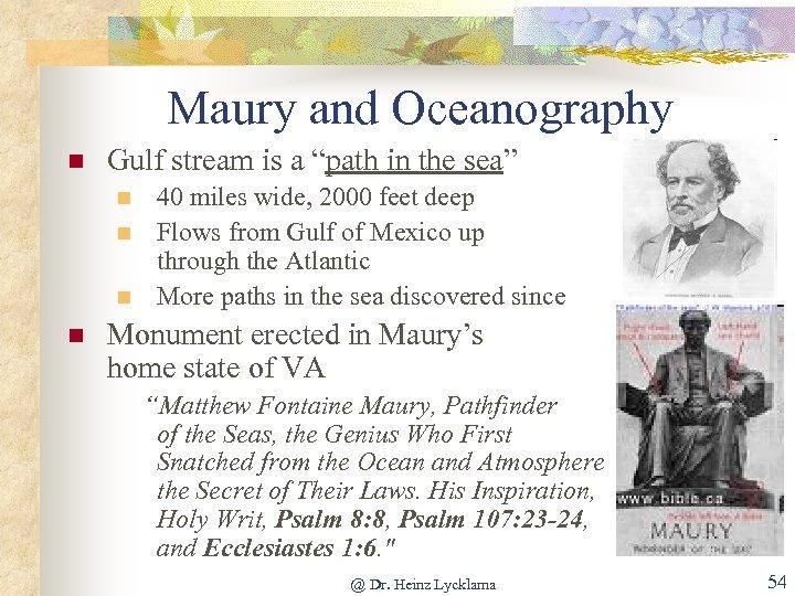 "Maury and Oceanography n Gulf stream is a ""path in the sea"" n n"