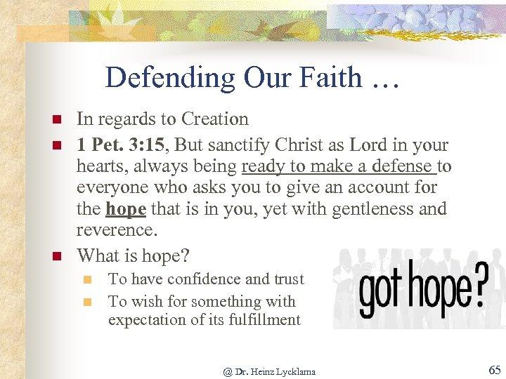 Defending Our Faith … n n n In regards to Creation 1 Pet. 3: