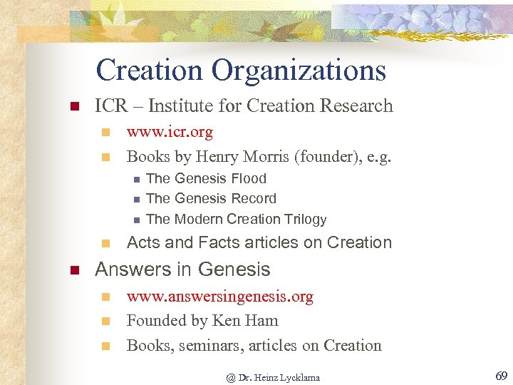Creation Organizations n ICR – Institute for Creation Research n n www. icr. org