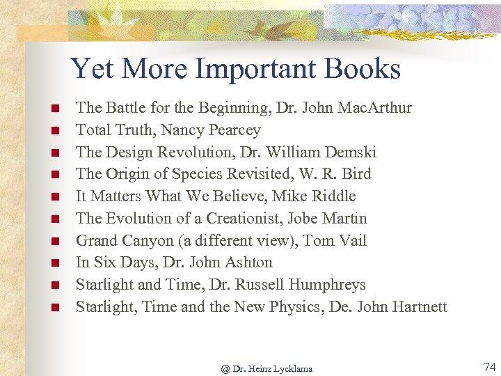 Yet More Important Books n n n n n The Battle for the Beginning,