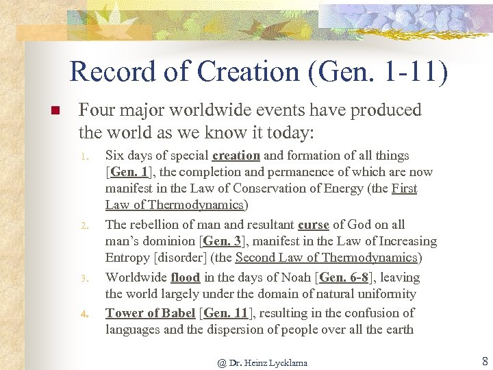 Record of Creation (Gen. 1 -11) n Four major worldwide events have produced the