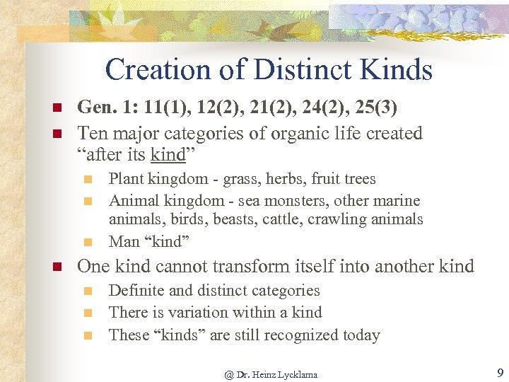 Creation of Distinct Kinds n n Gen. 1: 11(1), 12(2), 21(2), 24(2), 25(3) Ten
