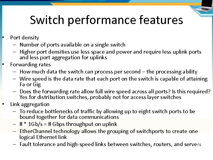 Switch performance features • Port density – Number of ports available on a single