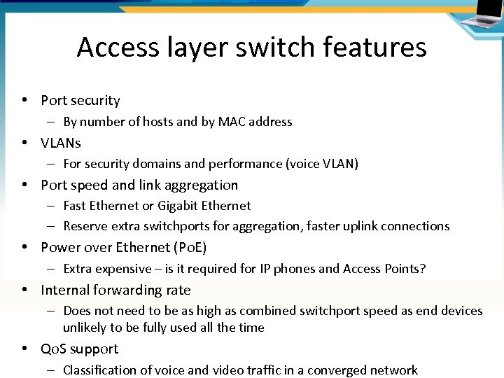 Access layer switch features • Port security – By number of hosts and by
