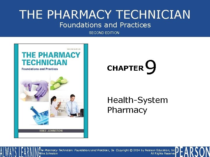 THE PHARMACY TECHNICIAN Foundations and Practices SECOND EDITION CHAPTER 9 Health-System Pharmacy The Pharmacy