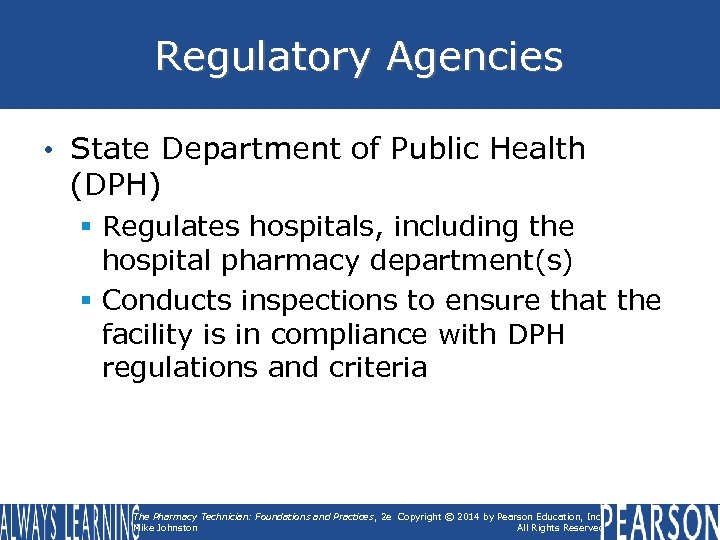 Regulatory Agencies • State Department of Public Health (DPH) § Regulates hospitals, including the