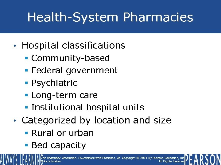 Health-System Pharmacies • Hospital classifications § § § Community-based Federal government Psychiatric Long-term care