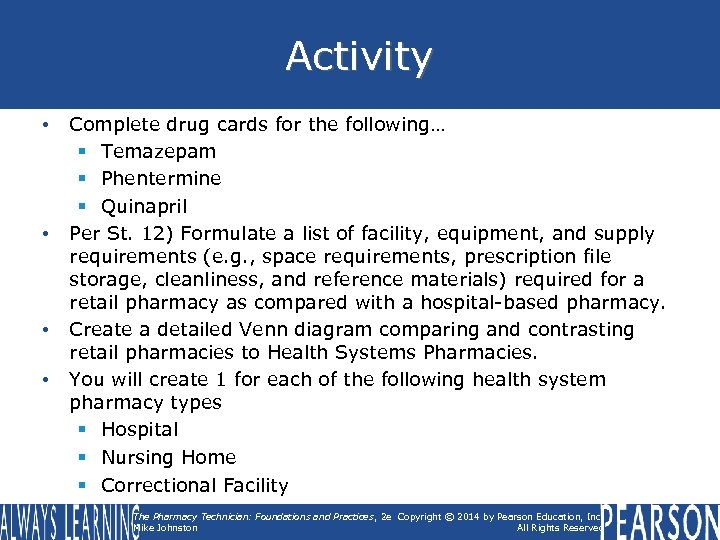 Activity • • Complete drug cards for the following… § Temazepam § Phentermine §