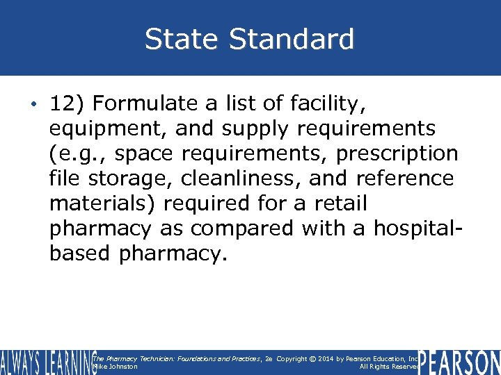State Standard • 12) Formulate a list of facility, equipment, and supply requirements (e.