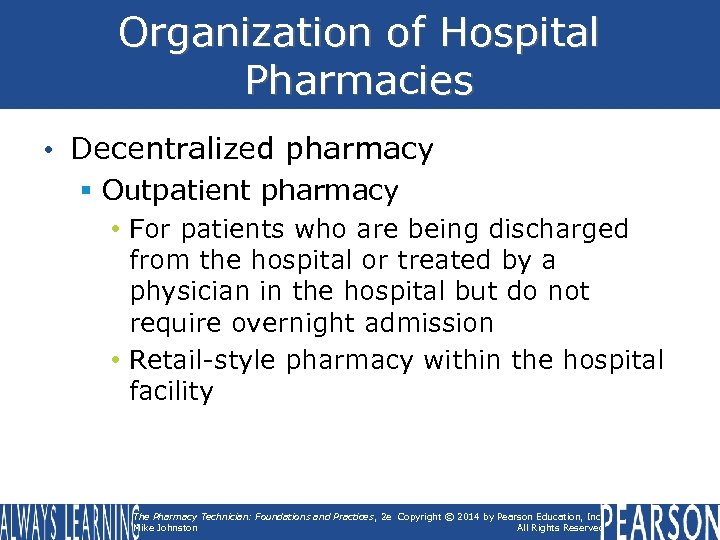 Organization of Hospital Pharmacies • Decentralized pharmacy § Outpatient pharmacy • For patients who