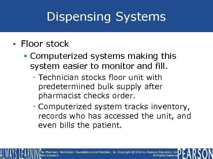 Dispensing Systems • Floor stock § Computerized systems making this system easier to monitor