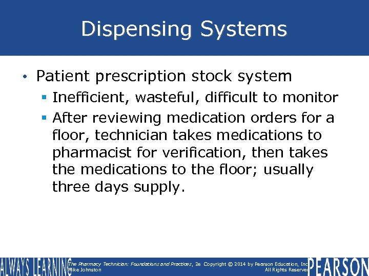 Dispensing Systems • Patient prescription stock system § Inefficient, wasteful, difficult to monitor §