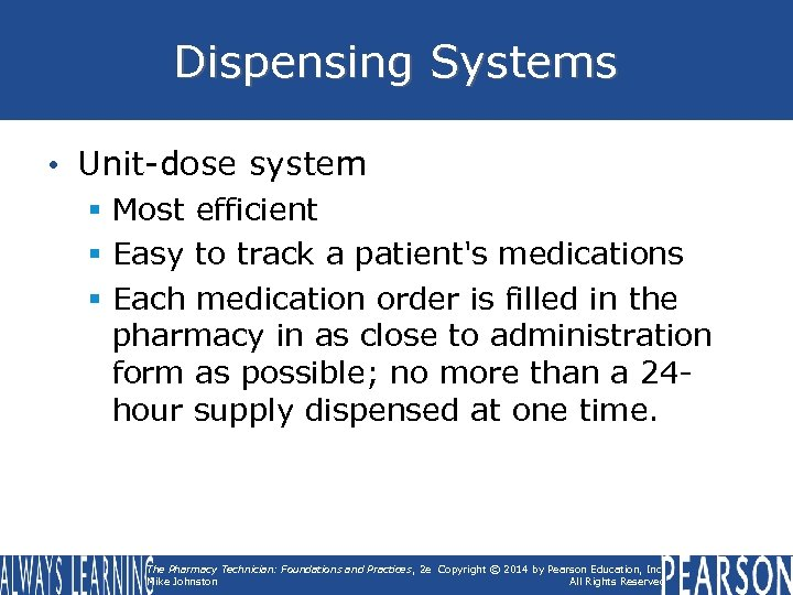 Dispensing Systems • Unit-dose system § Most efficient § Easy to track a patient's