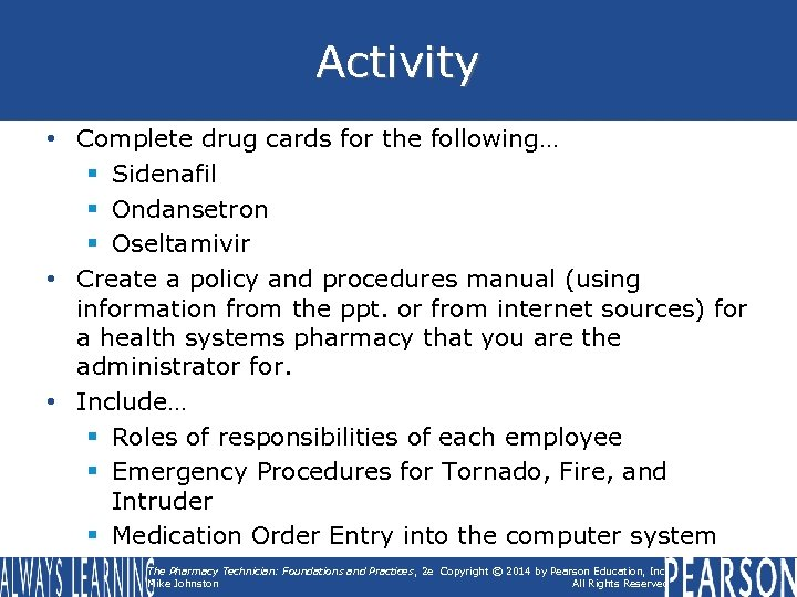 Activity • Complete drug cards for the following… § Sidenafil § Ondansetron § Oseltamivir