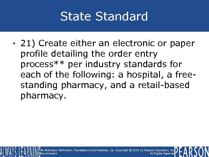 State Standard • 21) Create either an electronic or paper profile detailing the order