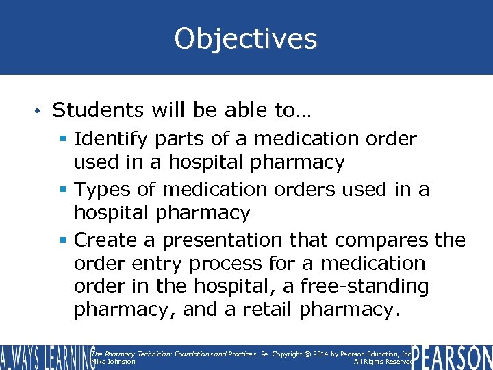 Objectives • Students will be able to… § Identify parts of a medication order