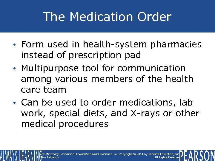 The Medication Order • Form used in health-system pharmacies instead of prescription pad •
