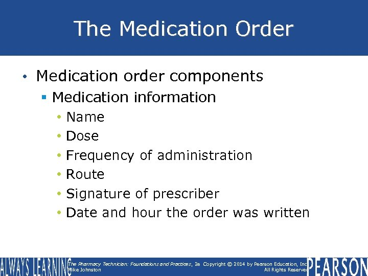 The Medication Order • Medication order components § Medication information • • • Name