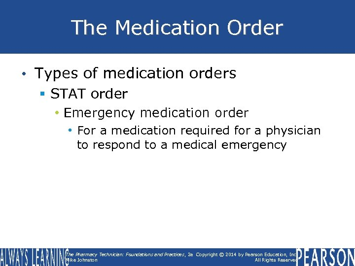 The Medication Order • Types of medication orders § STAT order • Emergency medication