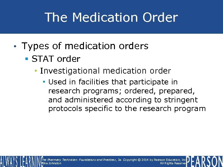The Medication Order • Types of medication orders § STAT order • Investigational medication