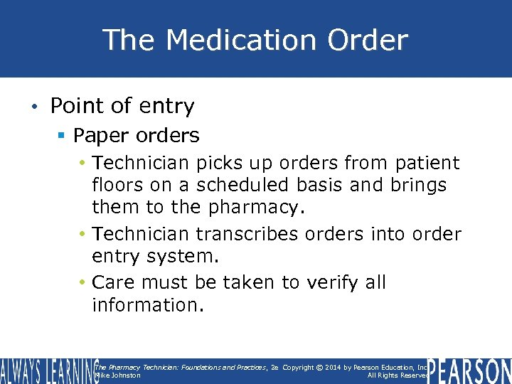 The Medication Order • Point of entry § Paper orders • Technician picks up
