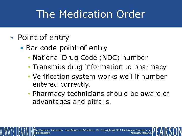 The Medication Order • Point of entry § Bar code point of entry •