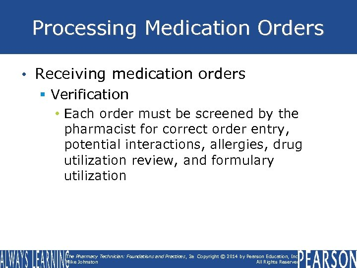 Processing Medication Orders • Receiving medication orders § Verification • Each order must be