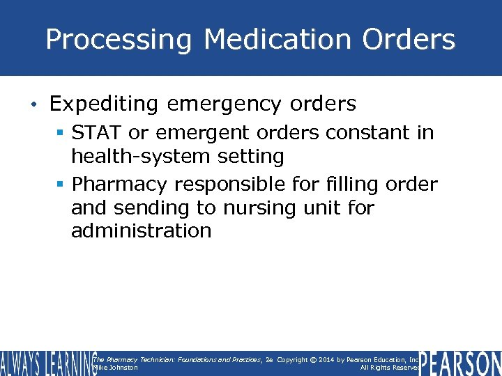 Processing Medication Orders • Expediting emergency orders § STAT or emergent orders constant in