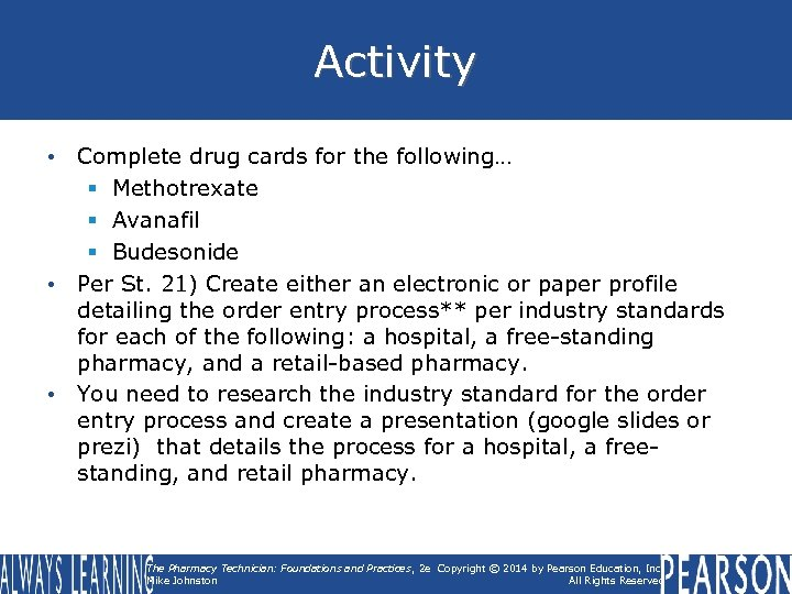 Activity • Complete drug cards for the following… § Methotrexate § Avanafil § Budesonide