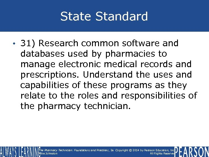 State Standard • 31) Research common software and databases used by pharmacies to manage