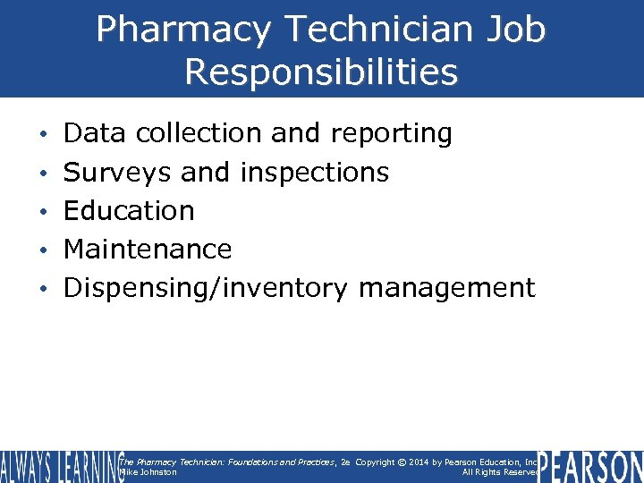 Pharmacy Technician Job Responsibilities • • • Data collection and reporting Surveys and inspections