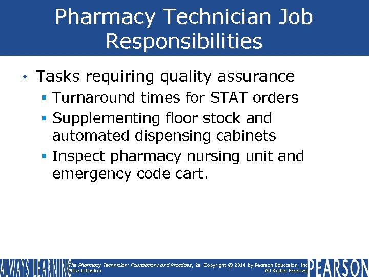 Pharmacy Technician Job Responsibilities • Tasks requiring quality assurance § Turnaround times for STAT