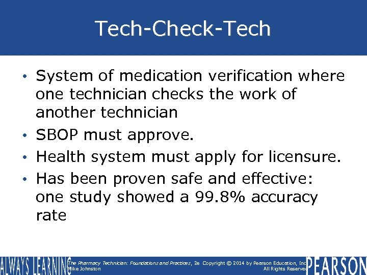 Tech-Check-Tech • System of medication verification where one technician checks the work of another